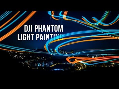 LIGHT PAINTING WITH DJI PHANTOM - DRONE NIGHT FLIGHT