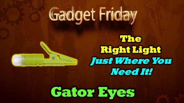 Gadget Friday - Gator Eyes - Clever Lights You'll Use Everywhere