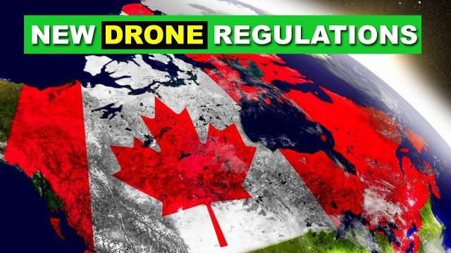 The New Canadian Drone Regs 2019 - What do you think?