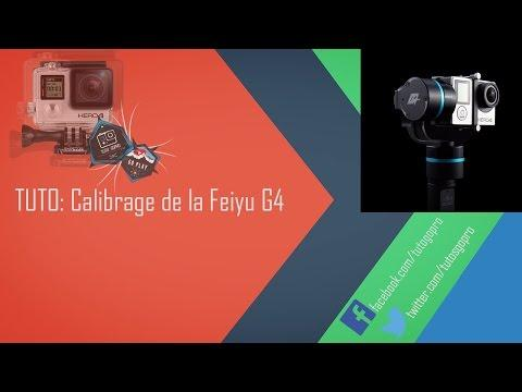 TUTO: Calibrage De La Feiyu G4