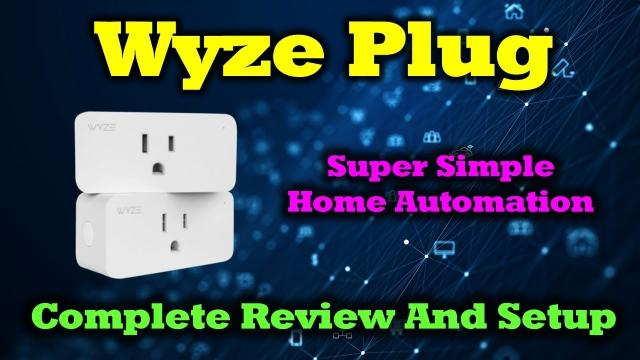 Wyze Plug - Simple Home Automation - Complete Review and Setup