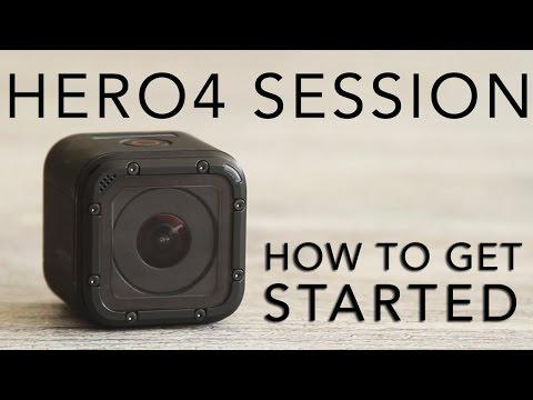 GoPro Hero 4 Session Tutorial: How To Get Started