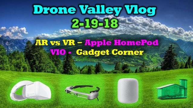 Vlog #13 - Virtual vs. Augmented Reality Gear - Apple Homepod - VIO - A Better Mousetrap