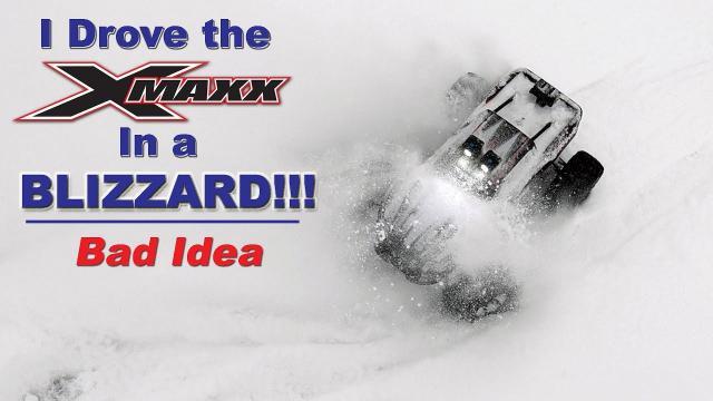 I drove the Traxxas X-MAXX in a Winter Blizzard.  Not a great idea.