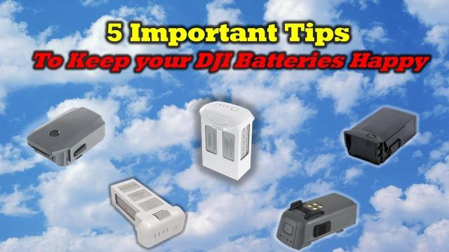 5 Important Tips For Keeping Your DJI Batteries Happy