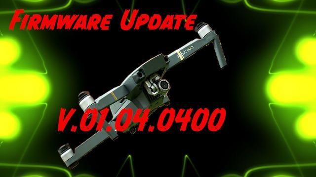 DJI Mavic Pro Firmware Update V01.04.0400