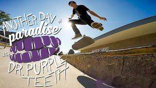 "GoPro Skate: ""Another Day in Paradise"" with Dr. Purpleteeth - Vol. 5"