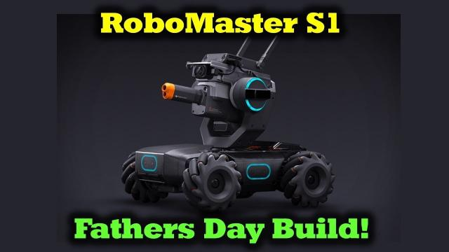 DJI Robomaster S1 - Full Build Video - Happy Fathers Day!