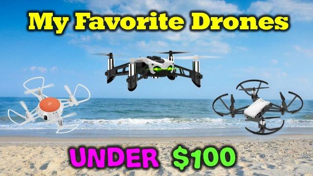 My 3 Favorite Drones That Cost Less Than $100