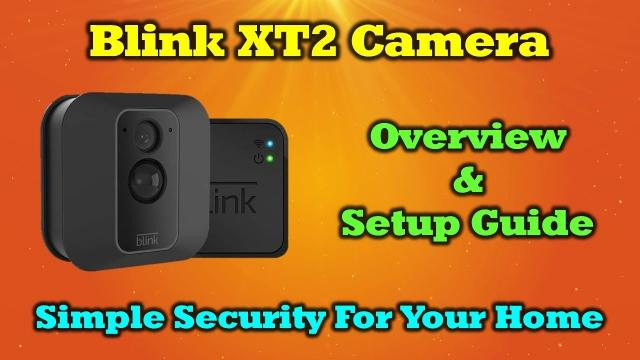 Blink XT2 Camera System - Complete Overview and Setup Guide