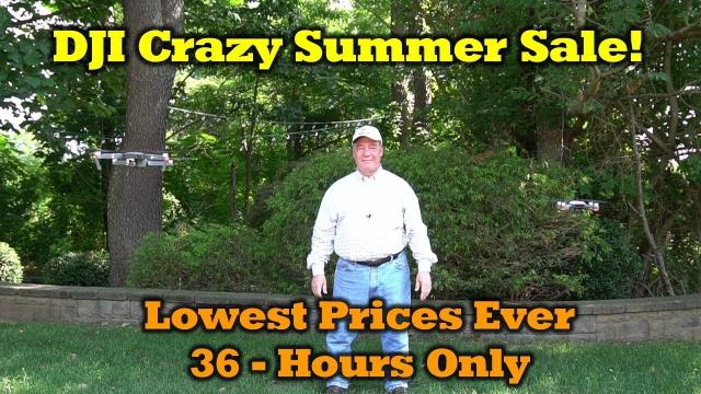 DJI Crazy 36-hour Summer Sale - Give This One a Look!