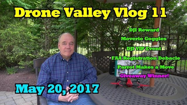Drone Valley Vlog #11 (2017-05-20)