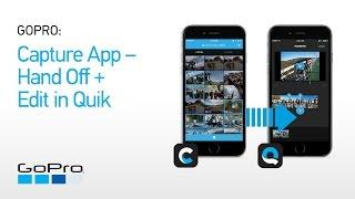 GoPro: Capture App - Handoff + Edit in Quik