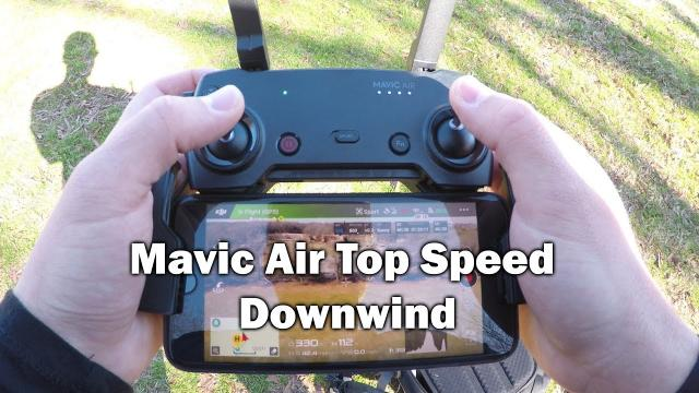 Mavic Air Downwind Speed Test (with disappointing results)