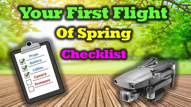 First Drone Flight of Spring - Things you'll Need To Check