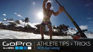 GoPro Athlete Tips and Tricks: Stand Up Paddling with Kai Lenny (Ep 7)