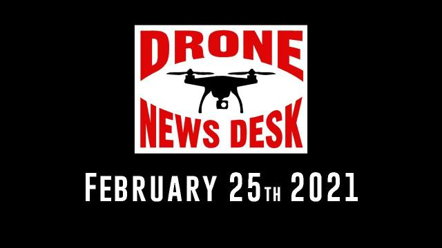 Drone News for February 25th 2021
