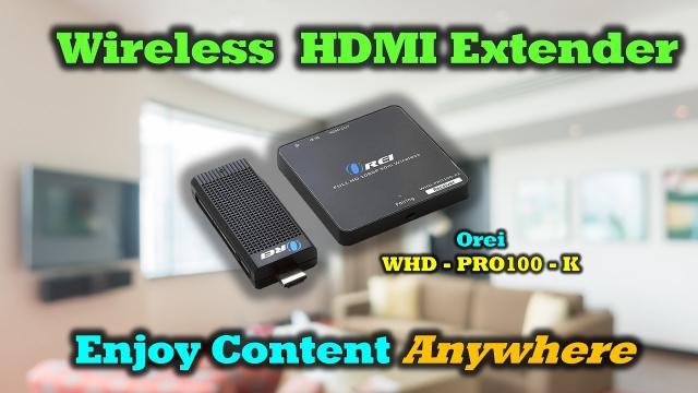 Orei Wireless HDMI Extender - Full Review