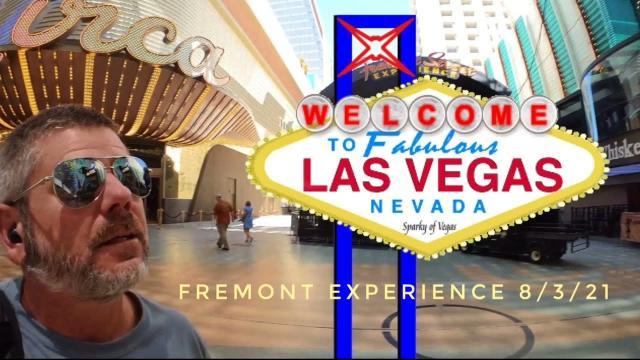 Las Vegas Fremont Experience 8/3/21