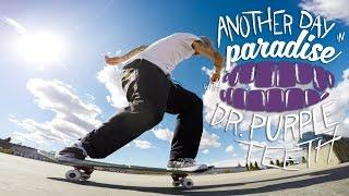 "GoPro Skate: ""Another Day in Paradise"" with Dr. Purpleteeth - Vol. 12"