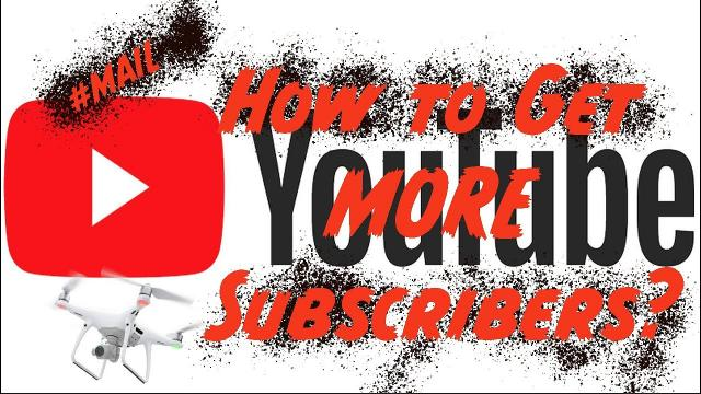 How do you Get More YOUTUBE Subscribers? //Mail #138