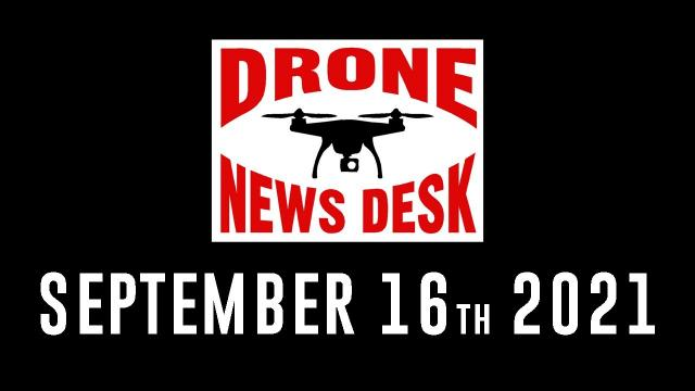 Drone News for 9-16-21