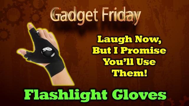 Gadget Friday - Flashlight Fingers