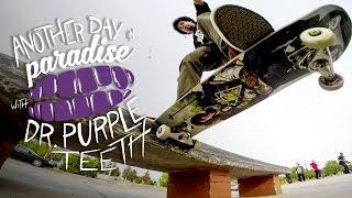 "GoPro Skate: ""Another Day in Paradise"" with Dr. Purpleteeth - Vol. 4"