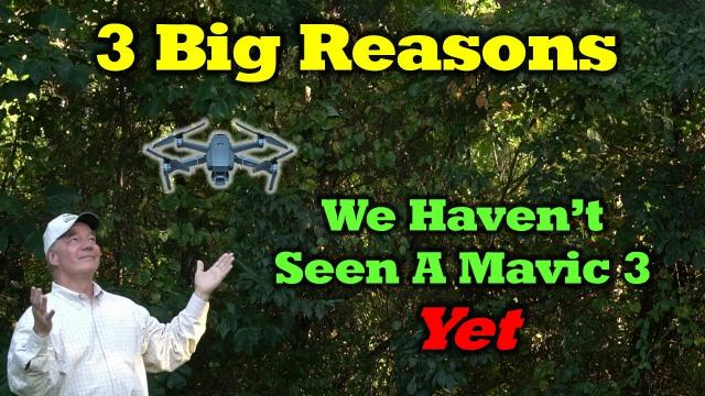 3 Big Reasons We Haven't Seen a Mavic 3......Yet