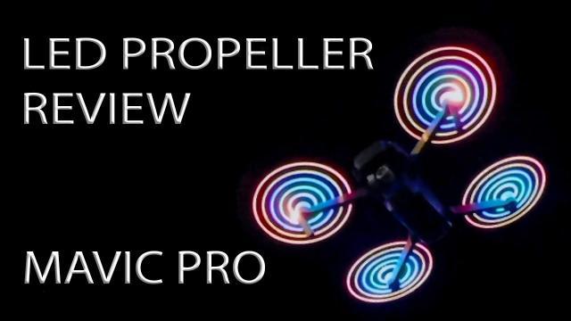 LED Propeller Review for Mavic Pro / Platinum