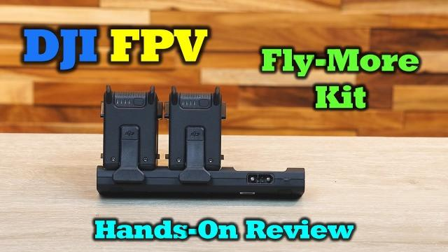 DJI FPV Fly More Kit - Why You Might Want One