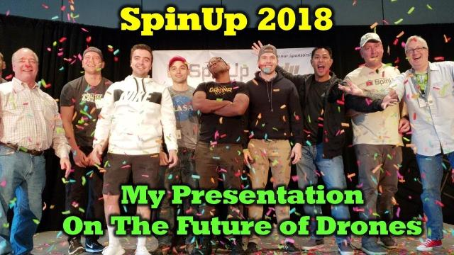 Welcome to the Future of Drones - My SpinUp Presentation