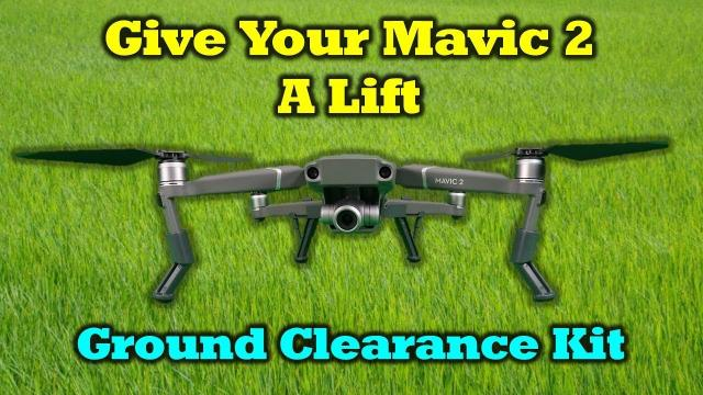 A Mavic 2 Ground Clearance Kit is a Great Accessory To Protect Your Camera