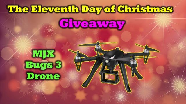 The Eleventh Day of Drone Christmas Giveaway! - MJX Bugs 3 Drone Giveaway!