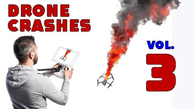 Drone Crash Compilation - VOL. 3