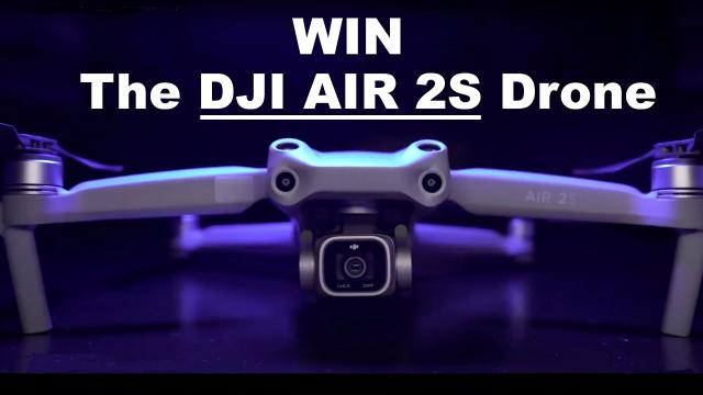 Win a DJI AIR 2S Drone - Giveaway Contest
