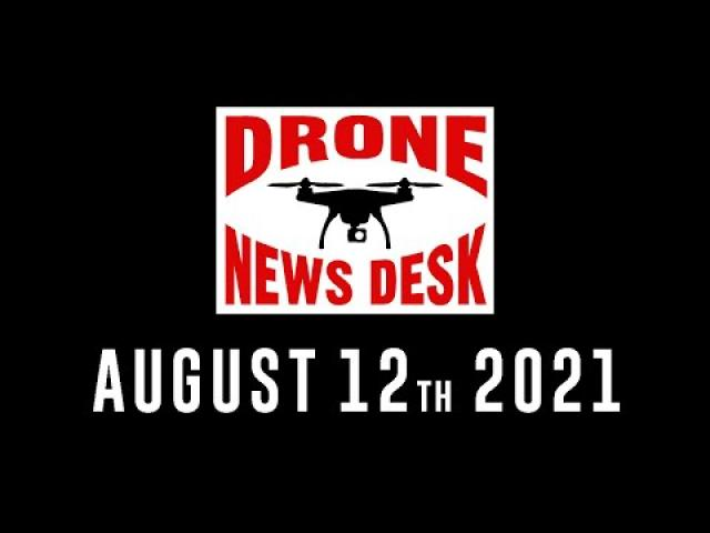 Drone News for 8-12-21