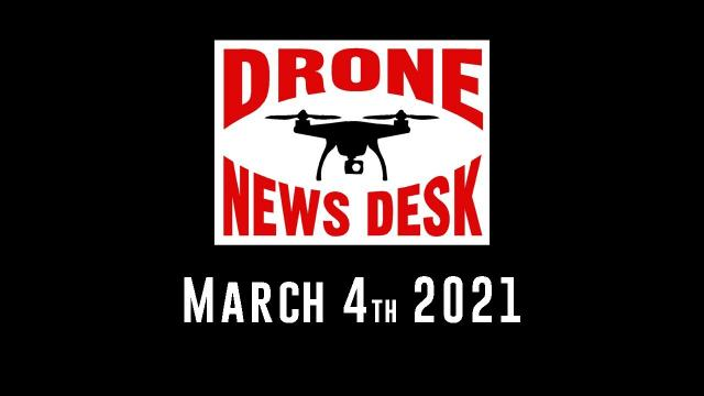 Drone News for March 4th 2021
