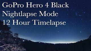 12 Hour Night Timelapse  - GoPro Hero4 Black