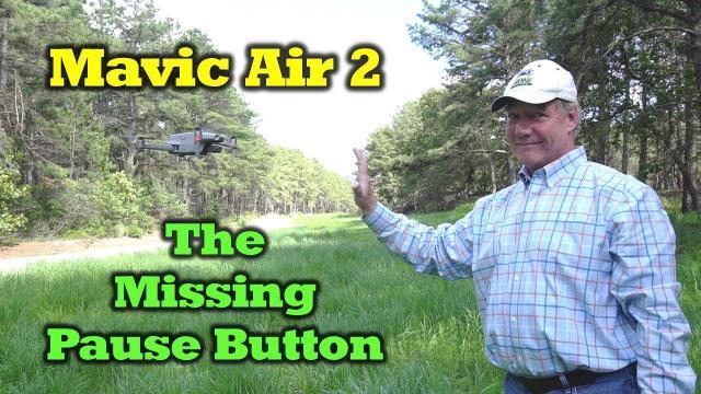 Mavic Air 2 - Where Did The Pause Button Go?