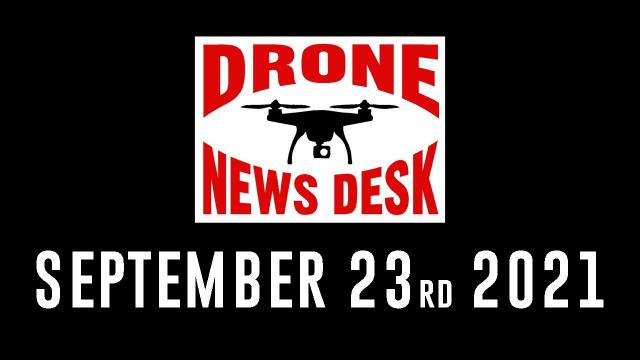 Drone News for 9-23-21