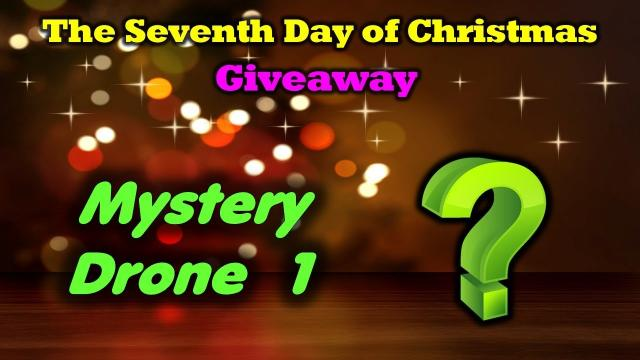 Day 7 Giveaway - Drone Valley Christmas - Mystery Drone!