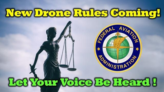 New FAA Drone Regulations - Speak up now!