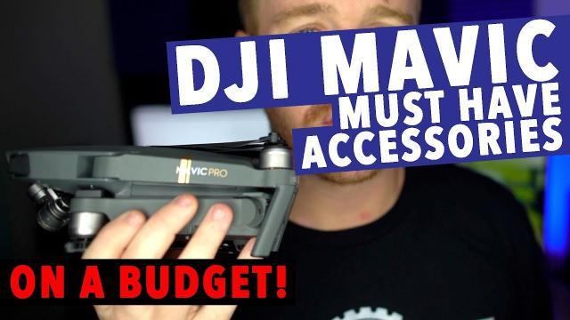 DJI Mavic MUST HAVE BUDGET ACCESSORIES!