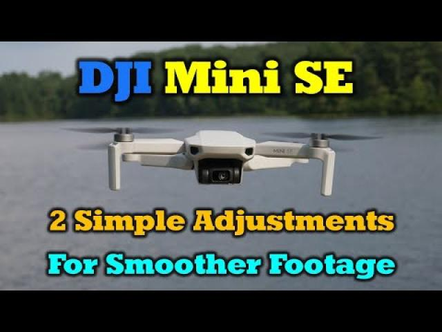 DJI MIni SE - 2 Adjustments For Smoother Video