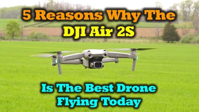 5 Reasons the DJI Air 2S Is the Perfect Drone