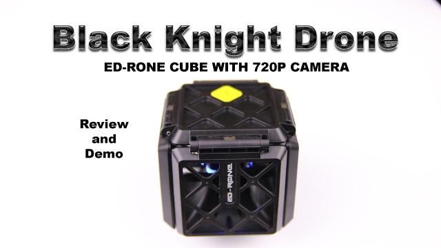 The BLACK KNIGHT CUBE DRONE with 720p CAMERA - Review & Demo