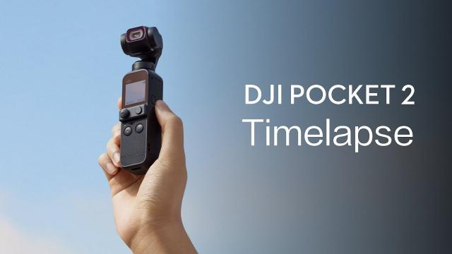 DJI Pocket 2 | How to Shoot Timelapse Videos with DJI Pocket 2