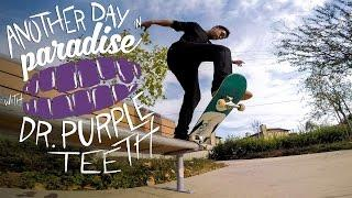 "GoPro Skate: Vol. 9 - Dr. Purpleteeth ""Another Day in Paradise"""