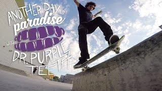 """GoPro Skate: """"Another Day in Paradise"""" with Dr. Purpleteeth - Vol. 13"""
